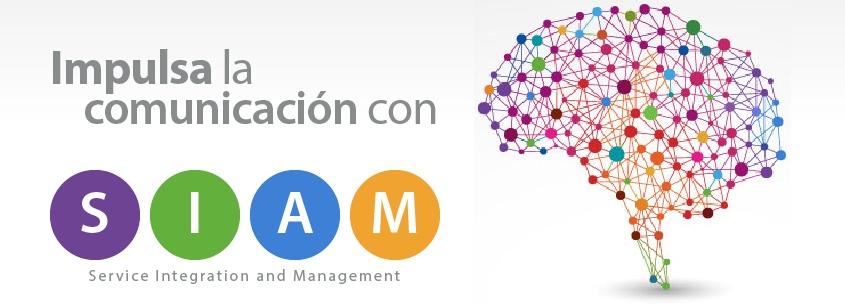 Integración y Gestión de Servicios (SIAM): Todo es Comunicación